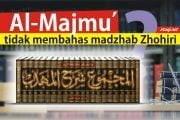 MENGAPA AN-NAWAWI TIDAK MEMBAHAS MADZHAB ZHOHIRI DALAM AL-MAJMU'?