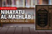 """MENGENAL KITAB """"NIHAYATU AL-MATHLAB"""" KARYA AL-JUWAINI"""