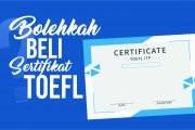 BOLEHKAH MEMBELI SERTIFIKAT TOEFL?
