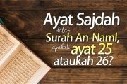 AYAT SAJDAH DALAM SURAH AN-NAML, APAKAH AYAT 25 ATAUKAH 26?