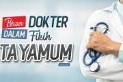 PERAN DOKTER DALAM FIKIH TAYAMUM