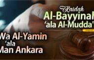 KAIDAH AL-BAYYINAH  'ALA AL-MUDDA'I WA AL-YAMIN 'ALA MAN ANKARA