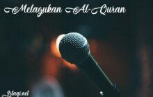 """""""MELAGUKAN"""" AL-QUR'AN"""