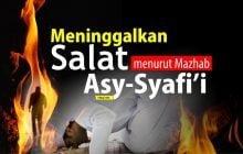 """""""KEGALAKAN"""" MADZHAB SYAFI'I TERHADAP ORANG YANG MENINGGALKAN SALAT"""