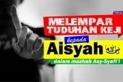 HUKUM  MENUDUH AISYAH DENGAN TUDUHAN KEJI DALAM MADZHAB ASY-SYAFI'I