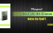 MENGENAL KITAB AL-UMM KARYA ASY-SYAFI'I