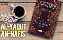"""MENGENAL KITAB """"AL-YAQUT AN-NAFIS"""""""