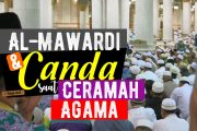 AL-MAWARDI DAN CANDA SAAT CERAMAH AGAMA