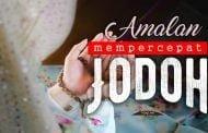 AMALAN UNTUK MEMPERCEPAT JODOH