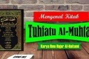 MENGENAL KITAB TUHFATU AL-MUHTAJ KARYA IBNU HAJAR AL-HAITAMI