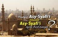 "APA BEDANYA ""PENDAPAT ASY-SYAFI'I"" DAN ""MAZHAB ASY-SYAFI'I"