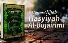 "MENGENAL KITAB ""HASYIYAH AL-BUJAIRIMI"""