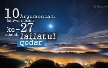 SEPULUH ARGUMENTASI BAHWA MALAM KE-27 ADALAH LAILATUL QODAR
