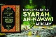 MENGENAL KITAB SYARAH AN-NAWAWI 'ALA MUSLIM