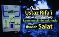 JASA USTAZ RIFA'I DALAM MEMBIMBING KAUM MUSLIMIN INDONESIA TERKAIT IBADAH SALAT