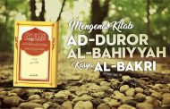 """MENGENAL KITAB """"AD-DUROR AL-BAHIYYAH"""" KARYA AL-BAKRI"""