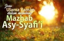JASA ULAMA-ULAMA YAMAN DALAM MENOLONG MAZHAB ASY-SYAFI'I