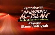 """PEMBAHASAN """"NAWAQIDHU AL-ISLAM"""" (PEMBATAL-PEMBATAL KEISLAMAN) DI KALANGAN ULAMA SYAFI'IYYAH"""
