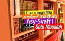 INGIN TAHU PENDAPAT MAZHAB ASY-SYAFI'I DALAM SATU MASALAH?
