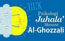 PSIKOLOGI JUHALA' MENURUT AL-GHOZZALI