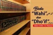 """APA BEDANYA  """"WAHI"""" (الواهي) DAN """"DHO'IF"""" (الضعيف) DALAM ISTILAH  AN-NAWAWI?"""