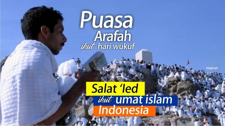 BOLEHKAH PUASA ARAFAH MENGIKUTI TANGGAL WUKUF DI SAUDI TAPI SALAT IEDNYA MENGIKUTI KAUM MUSLIMIN DI INDONESIA?