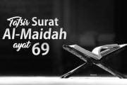 TAFSIR SURAH AL-MAIDAH AYAT 69