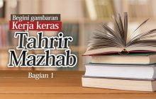 GAMBARAN KERJA KERAS TAHRIR MAZHAB (1)