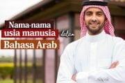 NAMA-NAMA USIA MANUSIA DALAM BAHASA ARAB
