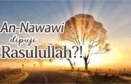 AN-NAWAWI DIPUJI RASULULLAH ﷺ !?