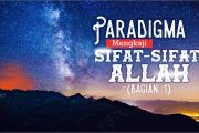 PARADIGMA MENGKAJI SIFAT-SIFAT ALLAH (1)
