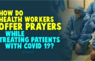 HOW DO HEALTH WORKERS OFFER PRAYERS WHILE TREATING PATIENTS WITH COVID-19?