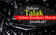 HUKUM TALAK DALAM KEADAAN MARAH; JATUHKAH?