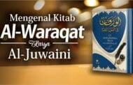 MENGENAL KITAB AL-WARAQAT KARYA AL-JUWAINI