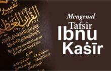 MENGENAL TAFSIR IBNU KAṠĪR