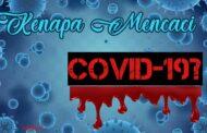 MENGAPA MENCACI COVID-19?